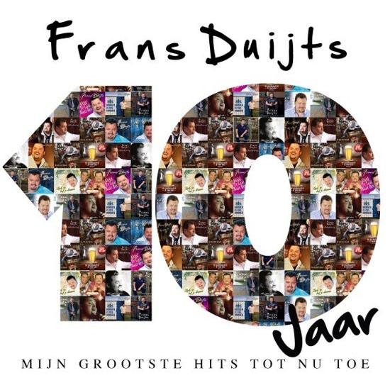 Frans-Duijts-10-Jaar-Mijn-Grootste-Hits-Tot-Nu-Toe